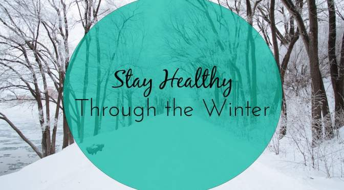 Tips To Keep You Healthy through the Winter